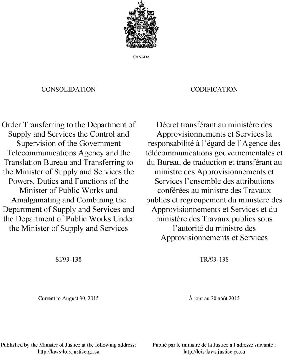 Department of Public Works Under the Minister of Supply and Services Approvisionnements et Services la responsabilité à l égard de l Agence des télécommunications gouvernementales et du Bureau de