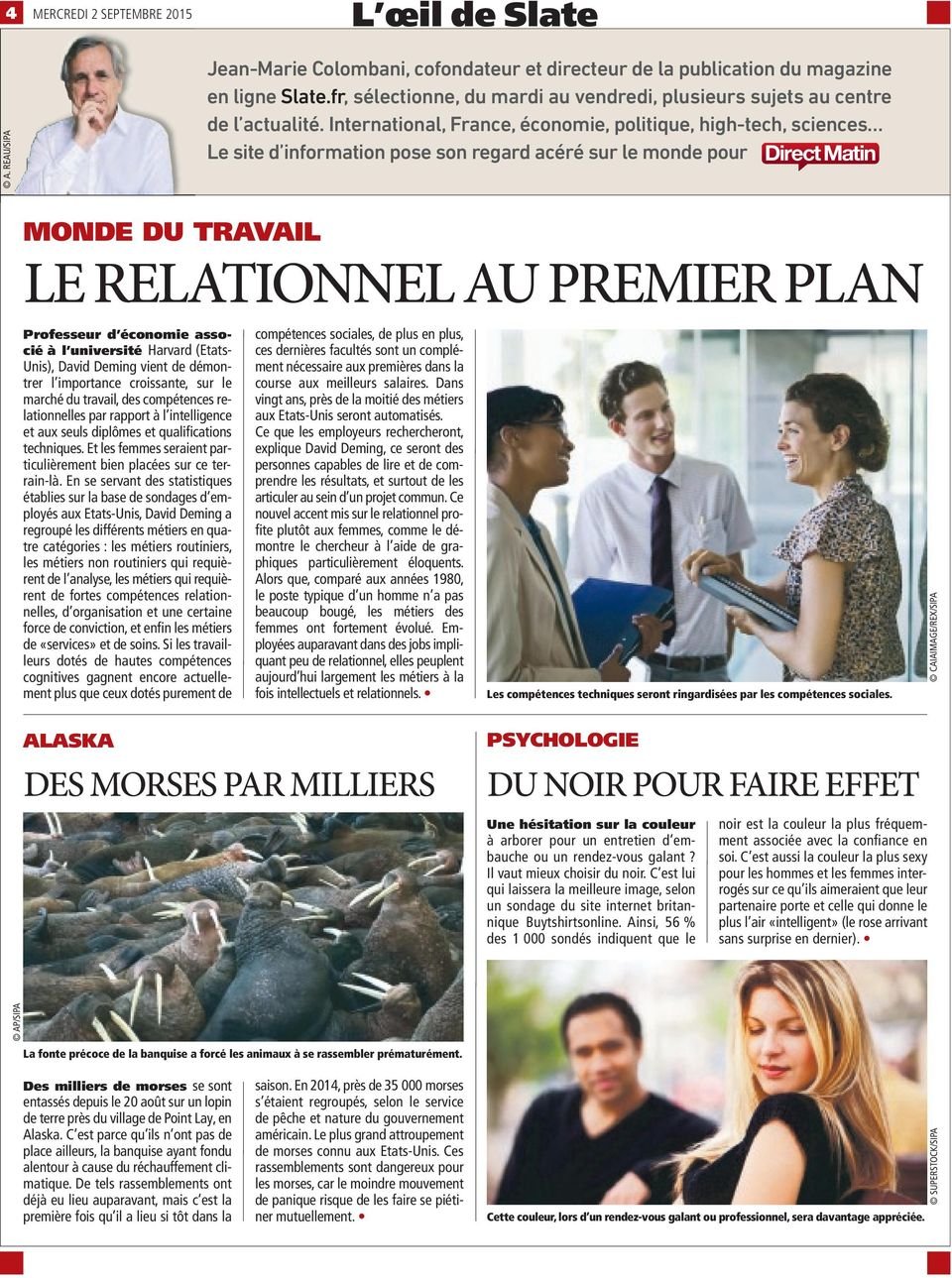 International, France, économie, politique, high-tech, sciences Le site d information pose son regard acéré sur le monde pour DirectMatin MONDE DU TRAVAIL LE RELATIONNEL AU PREMIER PLAN Professeur d
