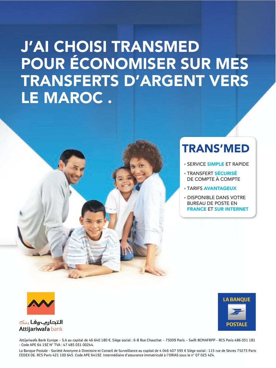 Bank Europe S.A au capital de 46 640 180. Siège social :6-8 Rue Chauchat 75009 Paris Swift BCMAFRPP -RCS Paris 486 031 181 -Code APE 64 19Z N TVA:47485 031 00244.
