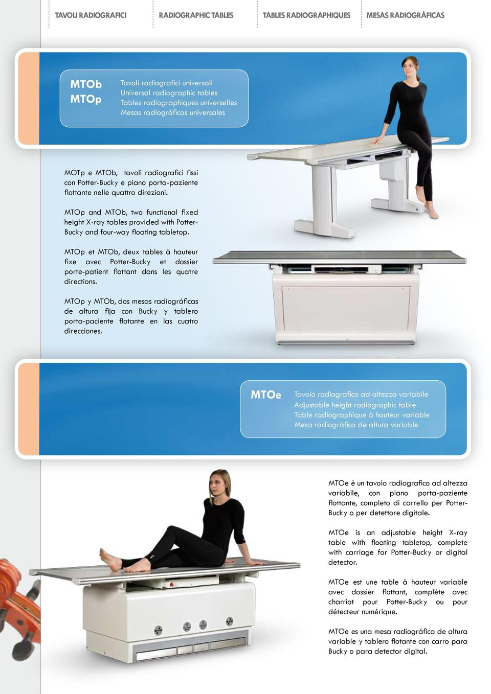 MTOp and MTOb, two functional fixed height X-ray tables provided with Potter- Bucky and four-way floating tabletop.