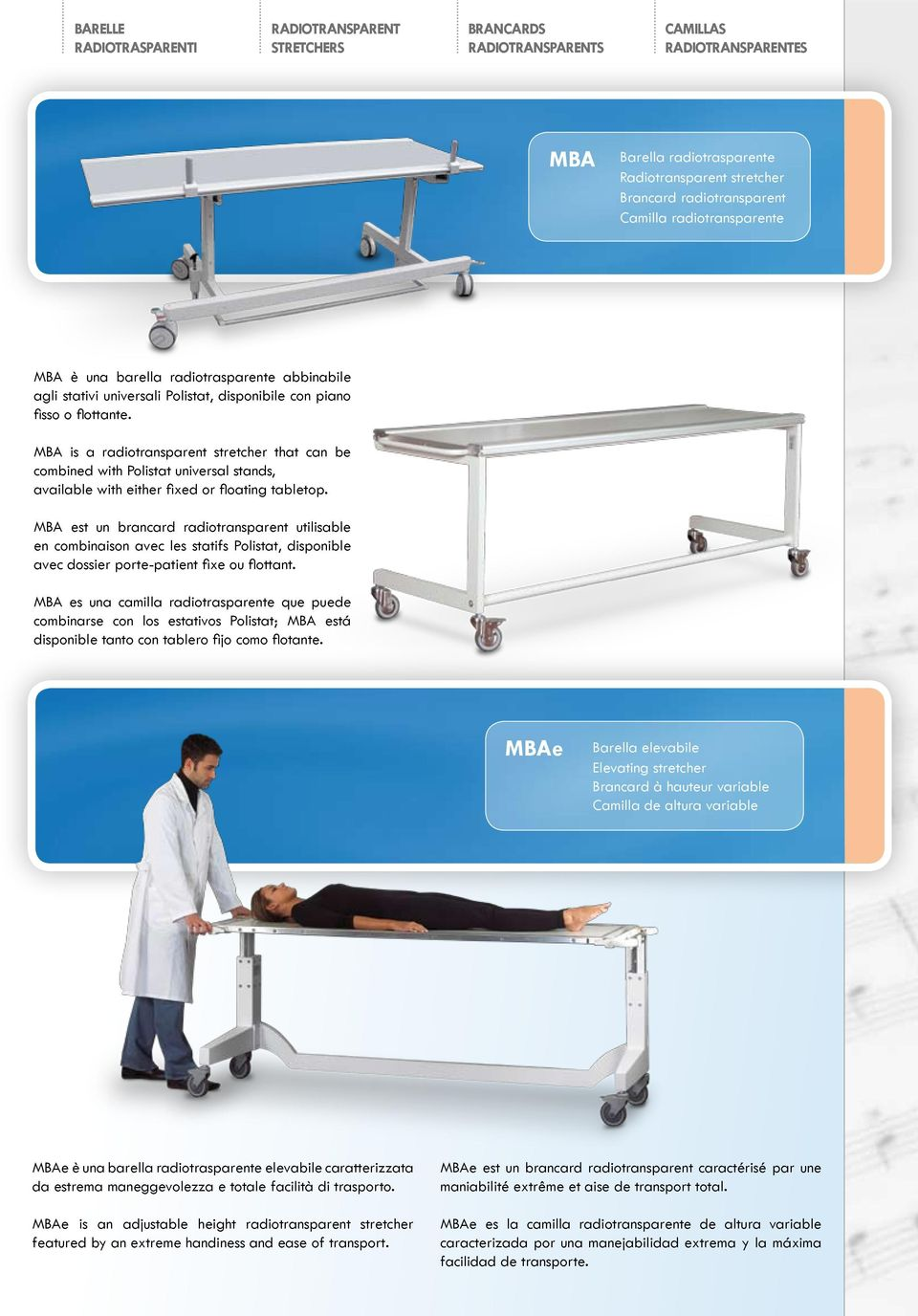 MBA is a radiotransparent stretcher that can be combined with Polistat universal stands, available with either fixed or floating tabletop.