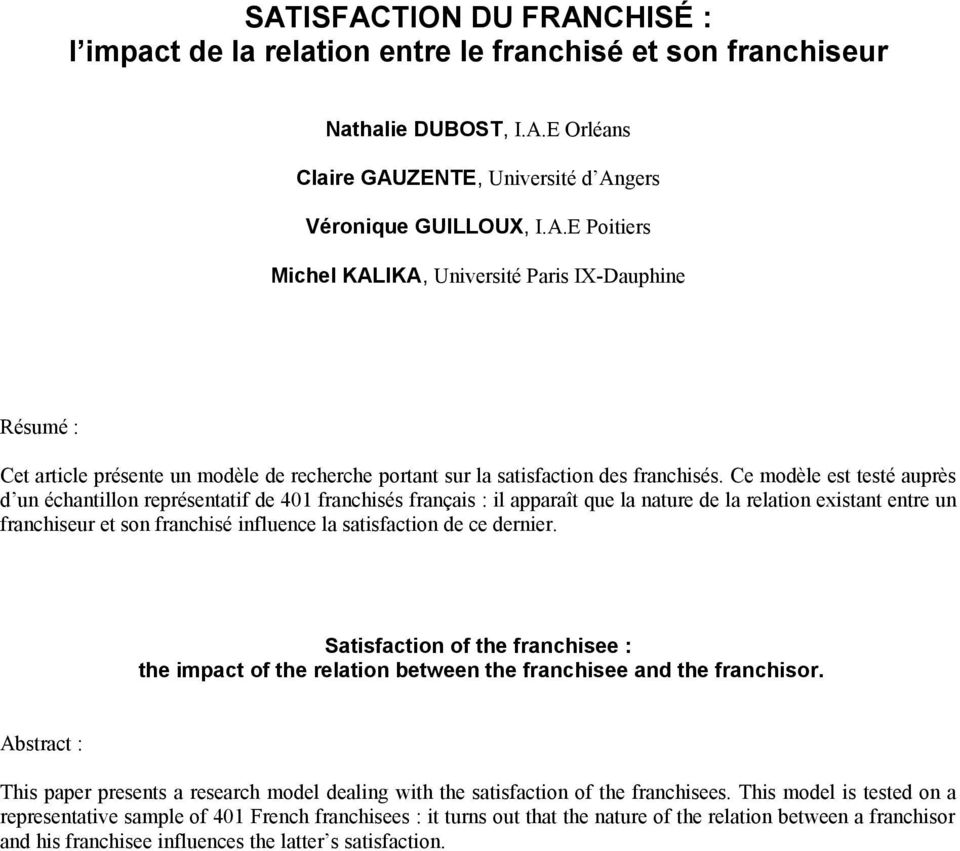 satisfaction de ce dernier. Satisfaction of the franchisee : the impact of the relation between the franchisee and the franchisor.