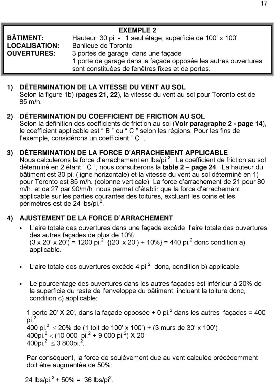 2) DÉTERMINATION DU COEFFICIENT DE FRICTION AU SOL Selon la définition des coefficients de friction au sol (Voir paragraphe 2 - page 4), le coefficient applicable est B ou C selon les régions.