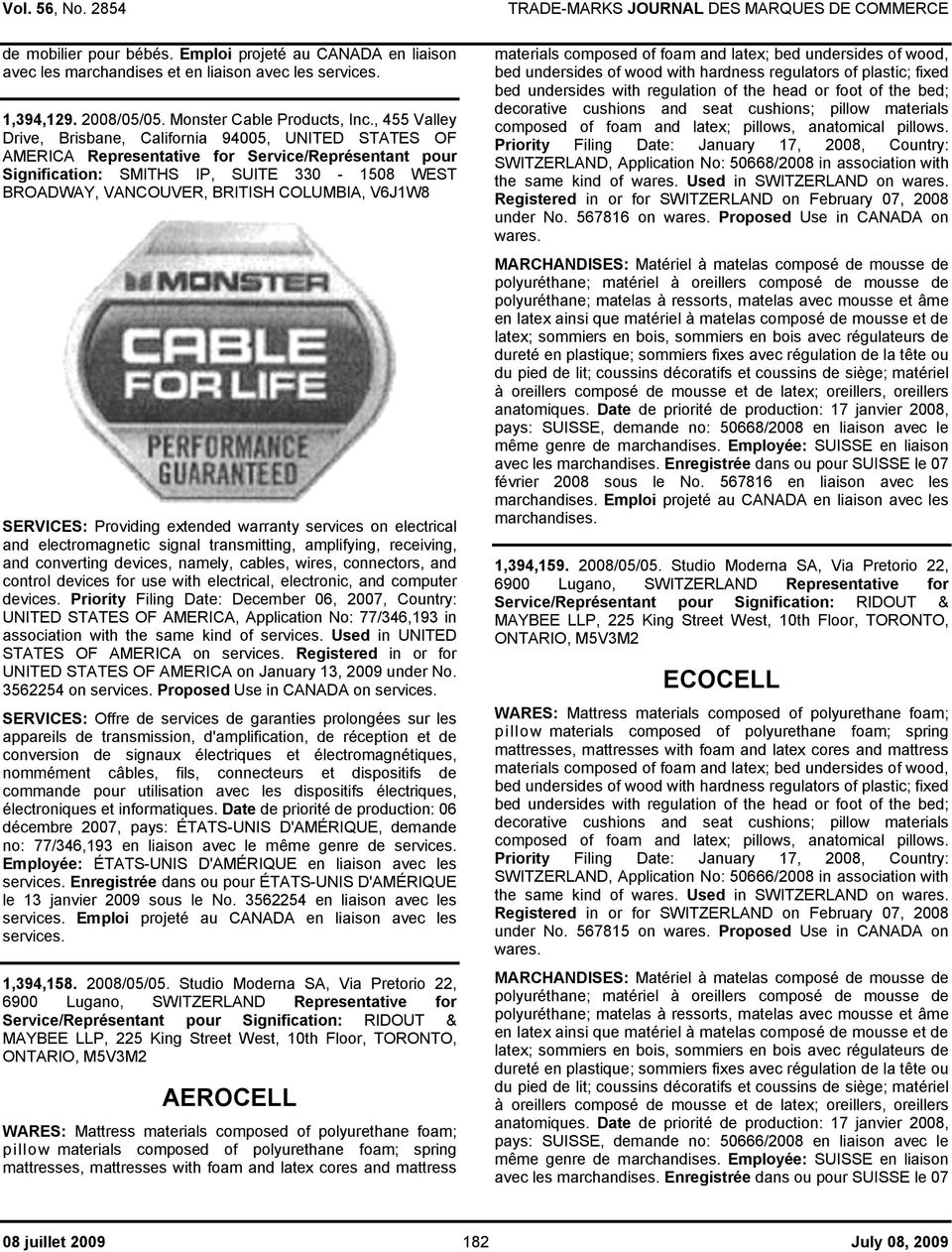 COLUMBIA, V6J1W8 SERVICES: Providing extended warranty services on electrical and electromagnetic signal transmitting, amplifying, receiving, and converting devices, namely, cables, wires,