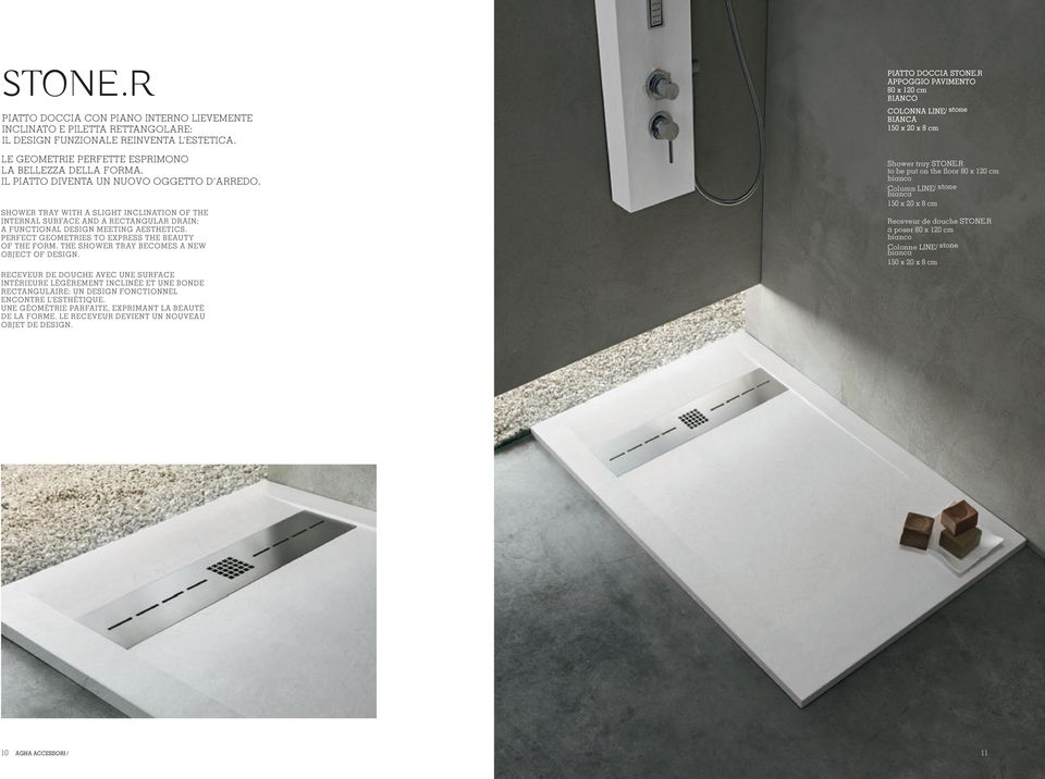 PERFECT GEOMETRIES TO EXPRESS THE BEAUTY OF THE FORM. THE SHOWER TRAY BECOMES A NEW OBJECT OF DESIGN.