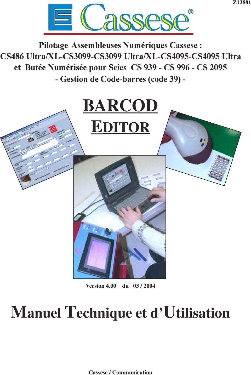 pour Scies CS 939 - CS 996 - CS 2095 - Gestion de Code-barres (code 39) -