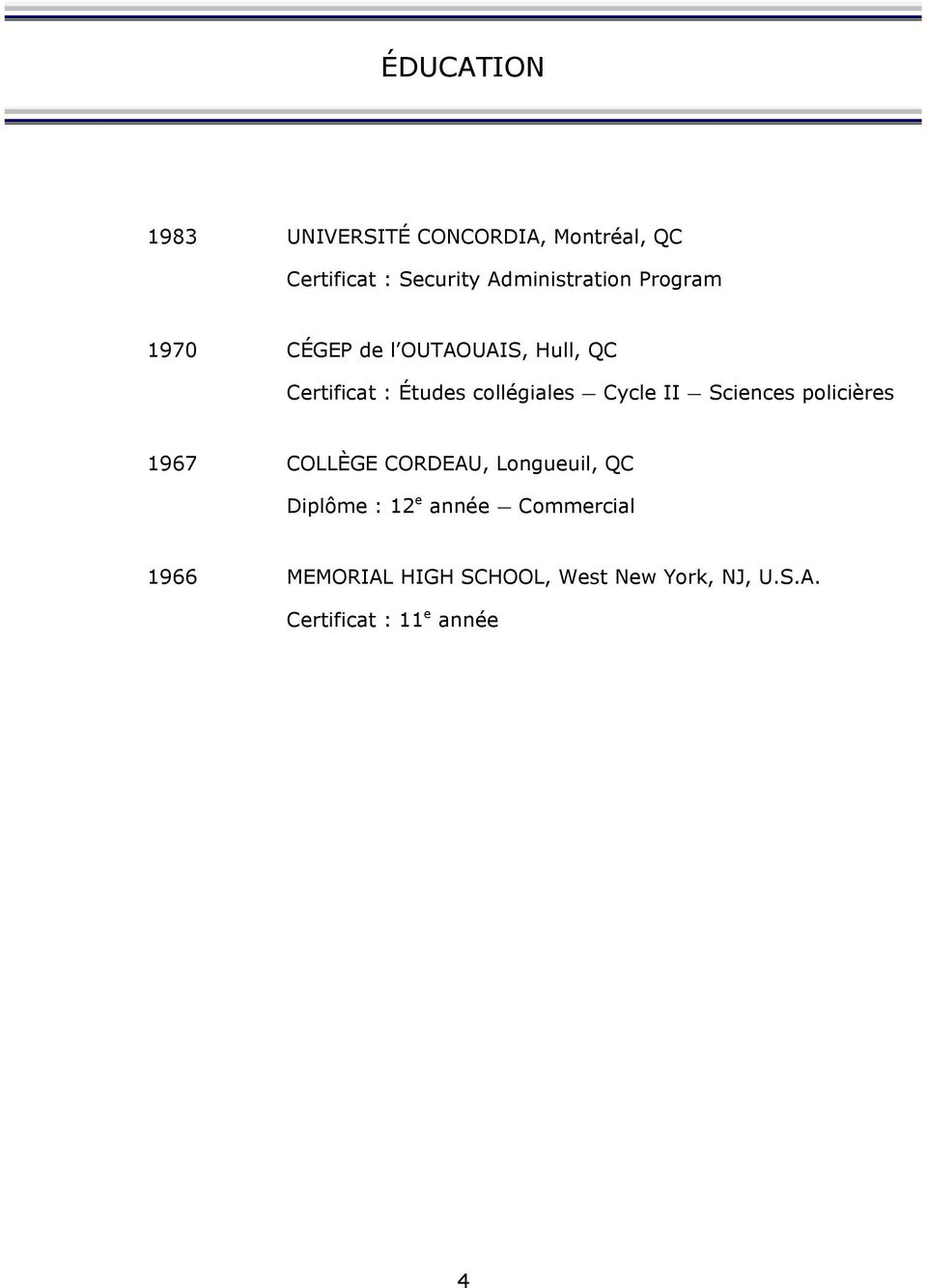 collégiales Cycle II Sciences policiáres 1967 COLLÄGE CORDEAU, Longueuil, QC Diplàme