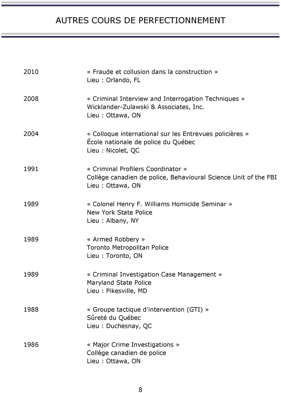 police, Behavioural Science Unit of the FBI Lieu : Ottawa, ON 1989 â Colonel Henry F.