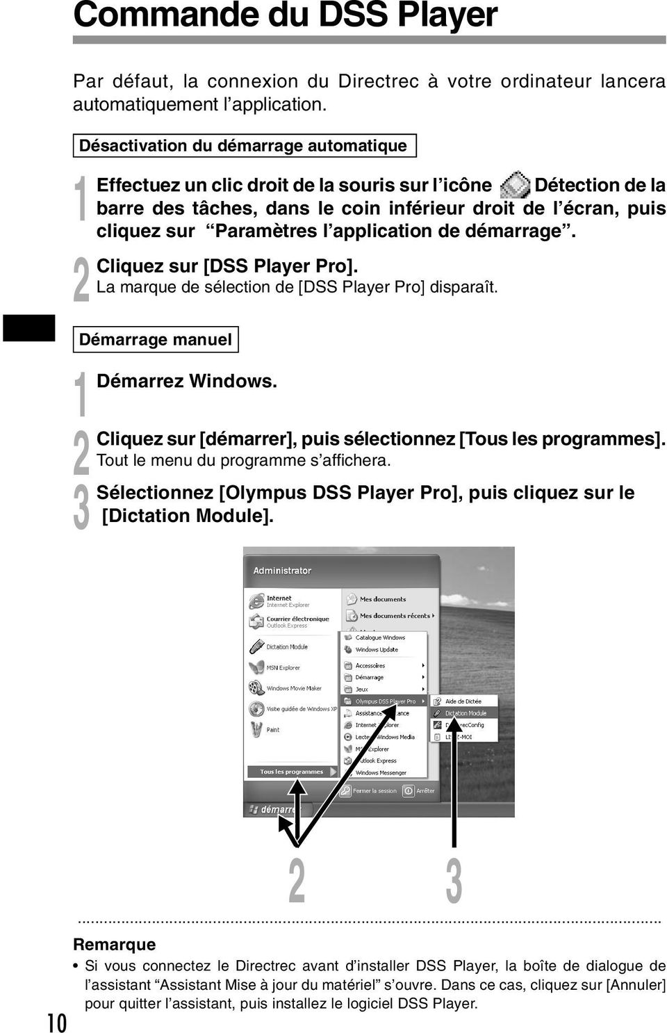 application de démarrage. Cliquez sur [DSS Player Pro]. La marque de sélection de [DSS Player Pro] disparaît. Démarrage manuel Démarrez Windows.