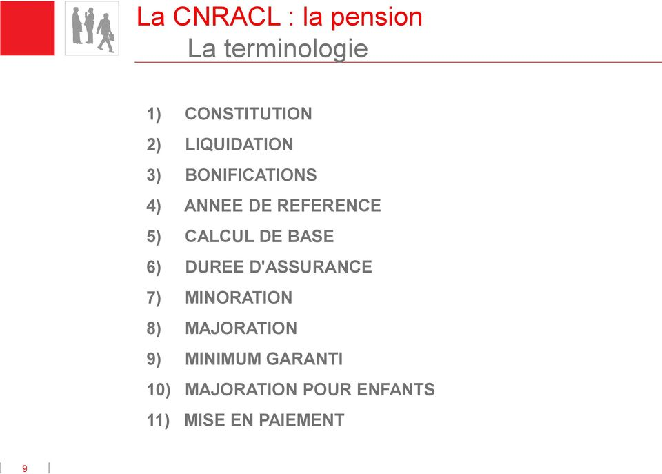 DE BASE 6) DUREE D'ASSURANCE 7) MINORATION 8) MAJORATION 9)