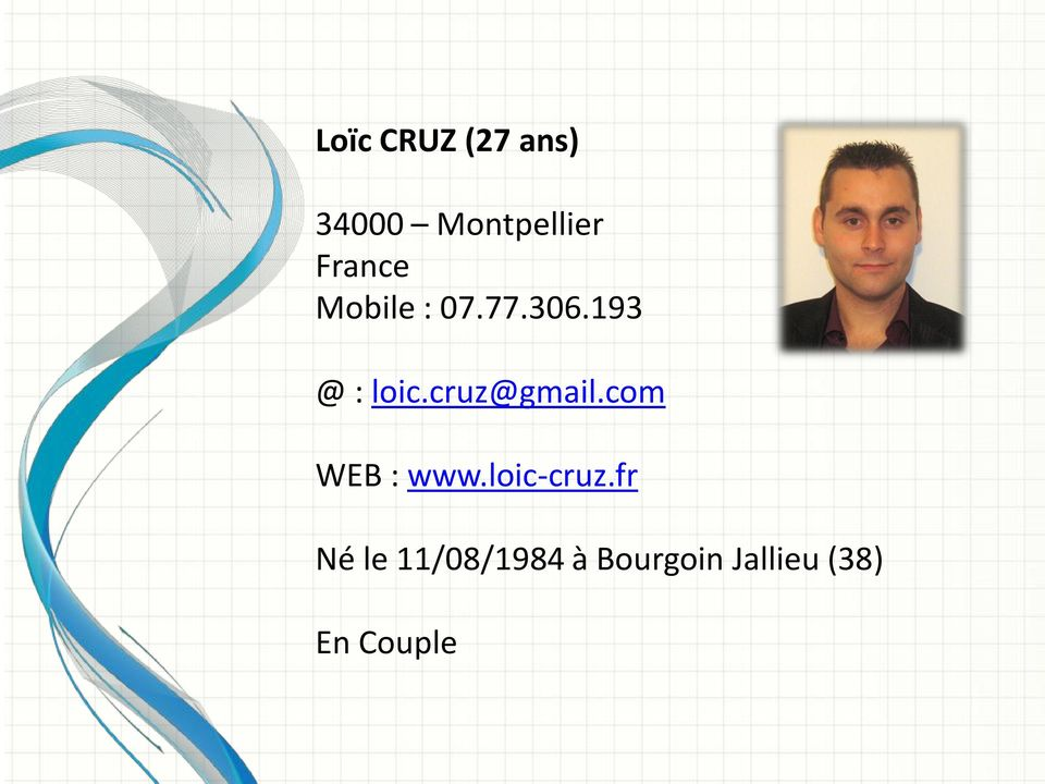 cruz@gmail.com WEB : www.loic-cruz.