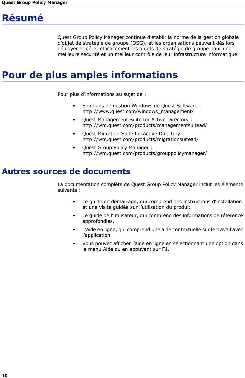 Pour de plus amples informations Pour plus d informations au sujet de : Solutions de gestion Windows de Quest Software : http://www.quest.