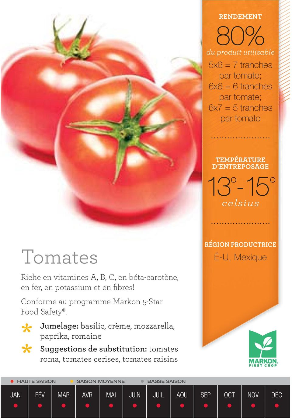 et en fibres! Conforme au programme Markon 5-Star Food Safety.
