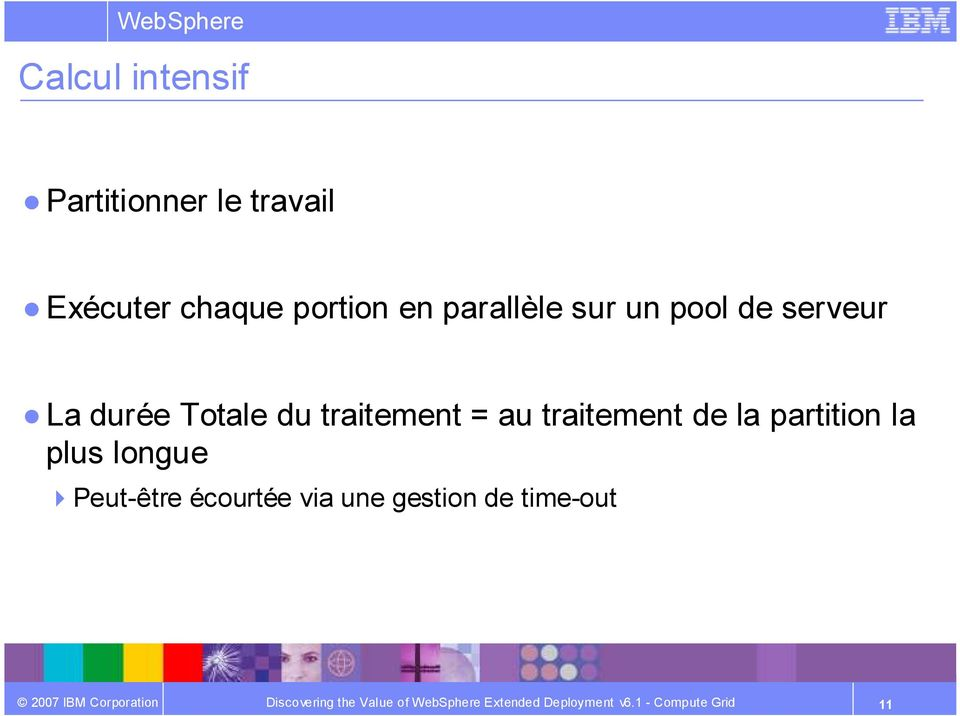 Totale du traitement = au traitement de la partition la
