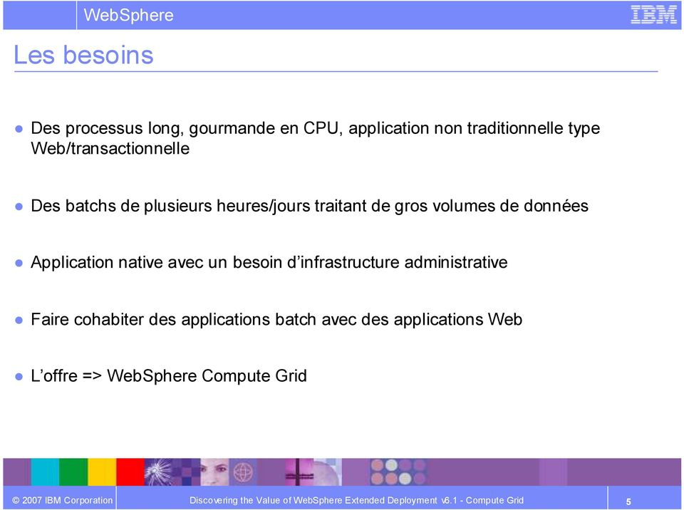 données Application native avec un besoin d infrastructure administrative Faire