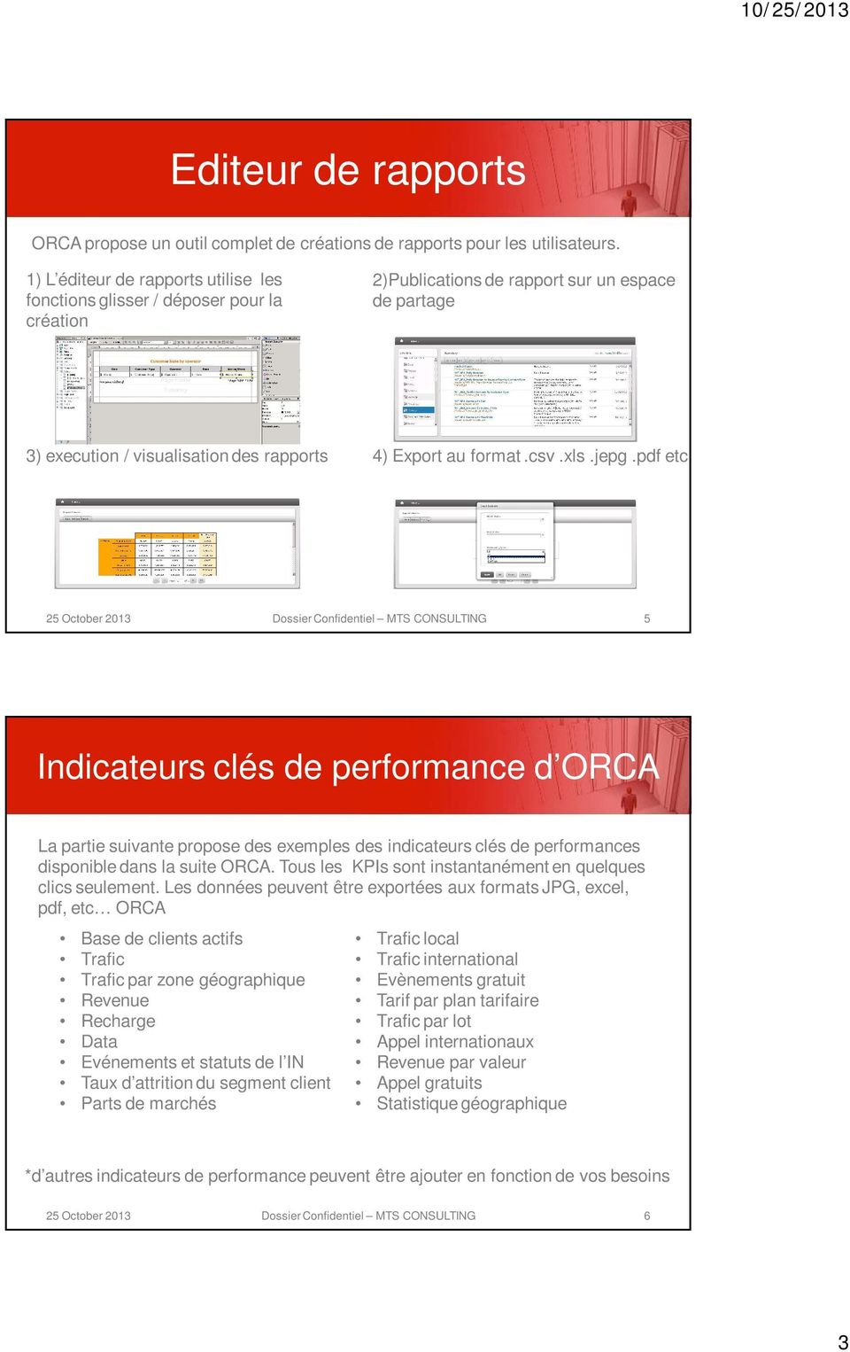 xls.jepg.pdf etc.. 5 Indicateurs clés de performance d La partie suivante propose des exemples des indicateurs clés de performances disponible dans la suite.