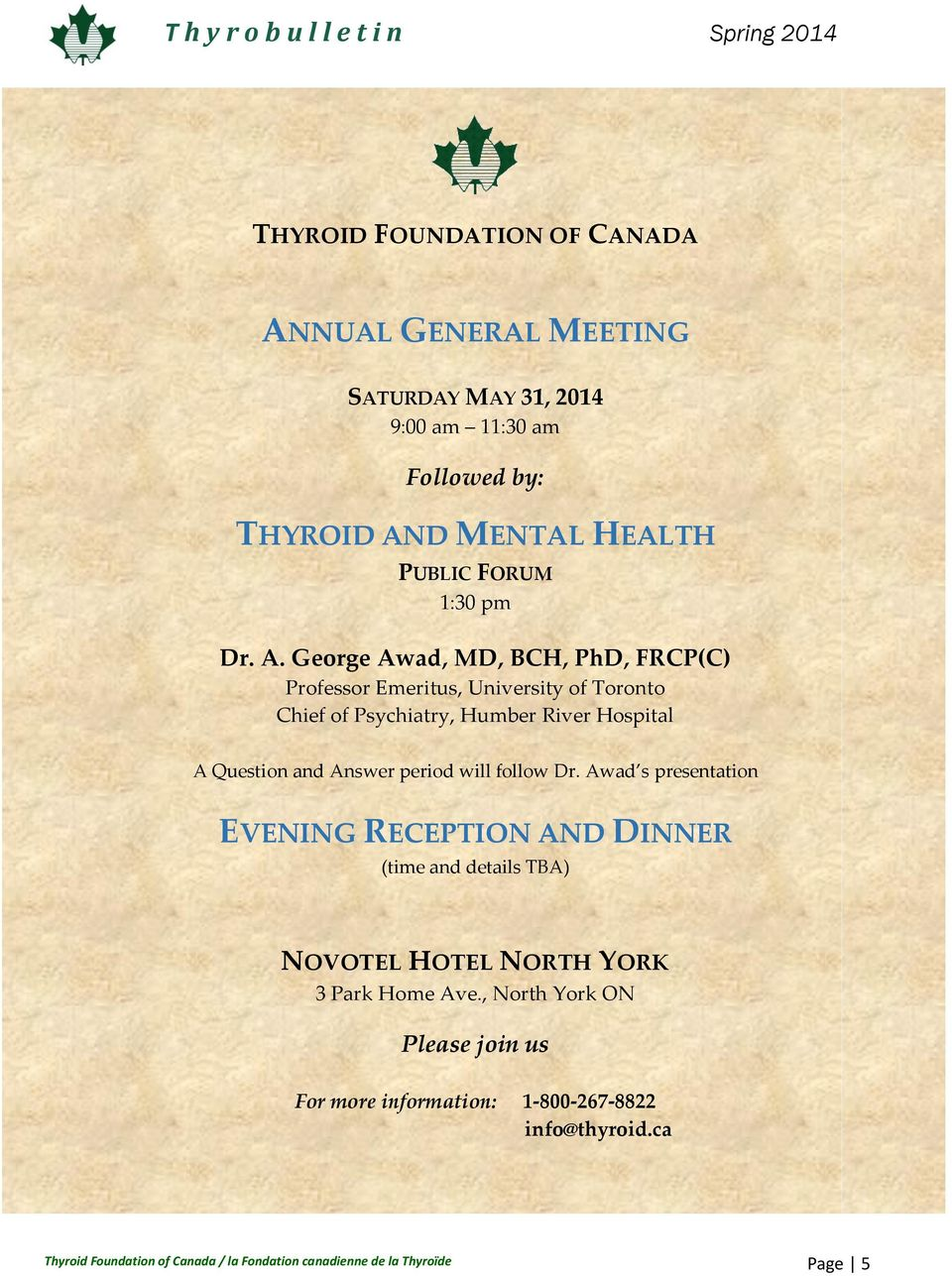 George Awad, MD, BCH, PhD, FRCP(C) Professor Emeritus, University of Toronto Chief of Psychiatry, Humber River Hospital A Question