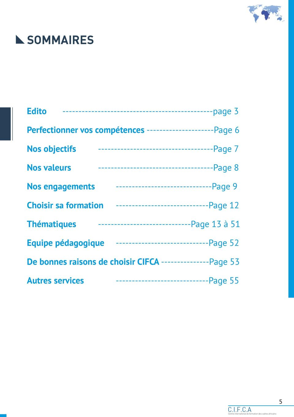 ------------------------------Page 9 Choisir sa formation -----------------------------Page 12 Thématiques -----------------------------Page 13