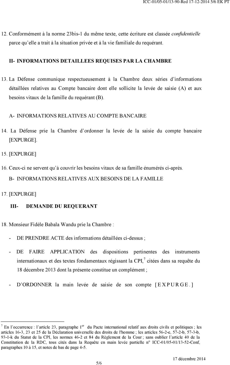 II- INFORMATIONS DETAILLEES REQUISES PAR LA CHAMBRE 13.