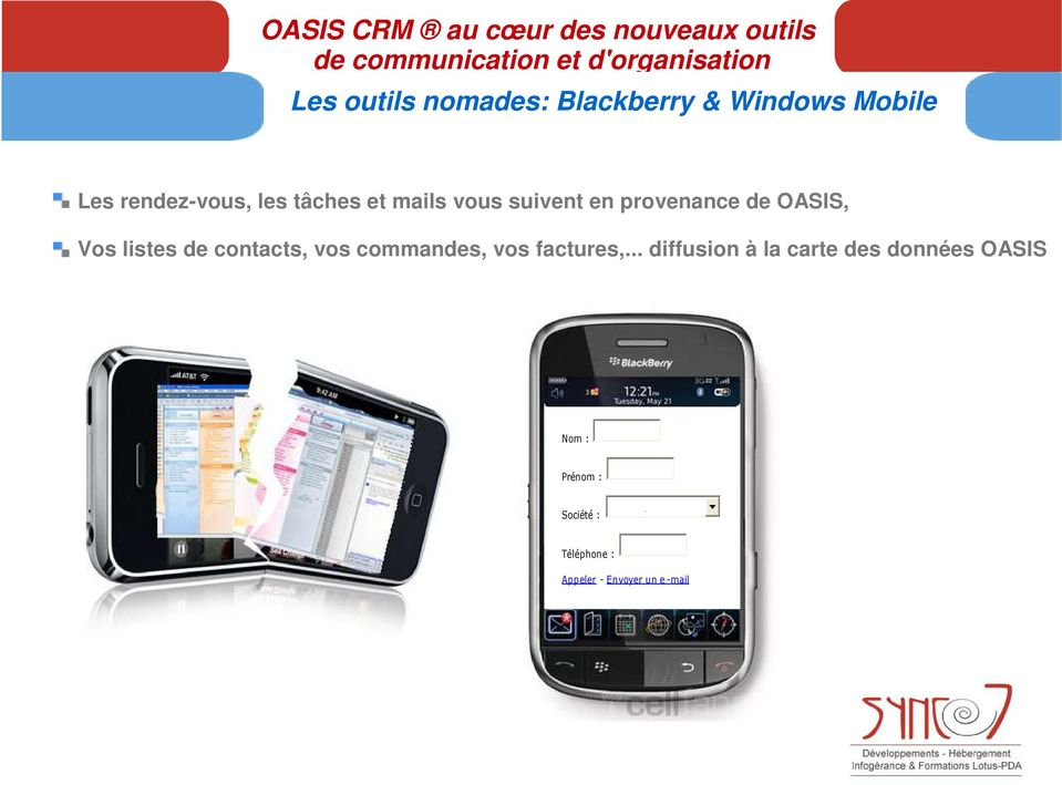 en provenance de OASIS, Vos listes de contacts, vos commandes, vos factures,.