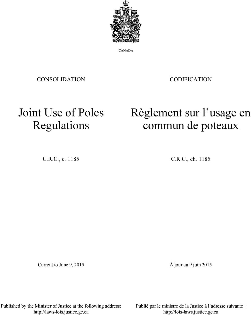 1185 Current to June 9, 2015 À jour au 9 juin 2015 Published by the Minister of Justice at