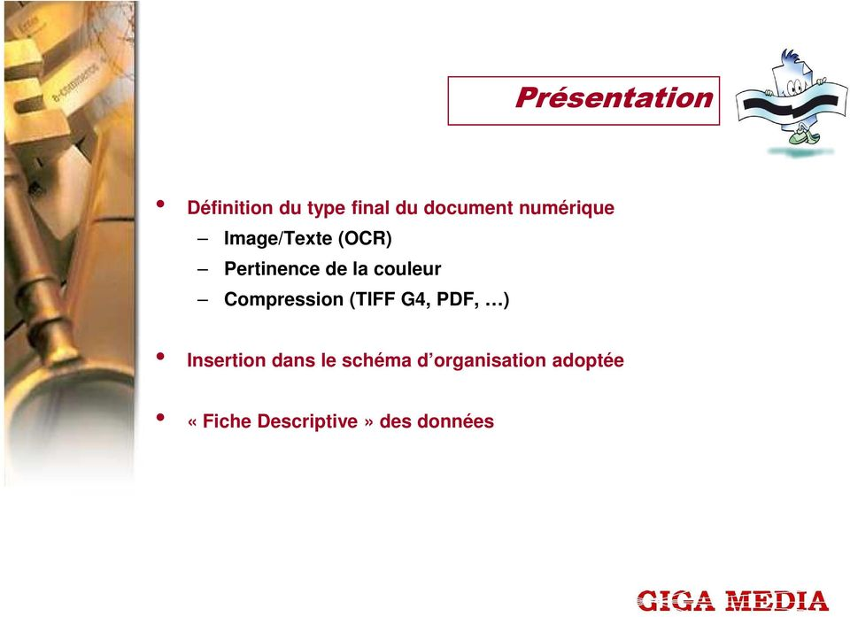Compression (TIFF G4, PDF, ) Insertion dans le