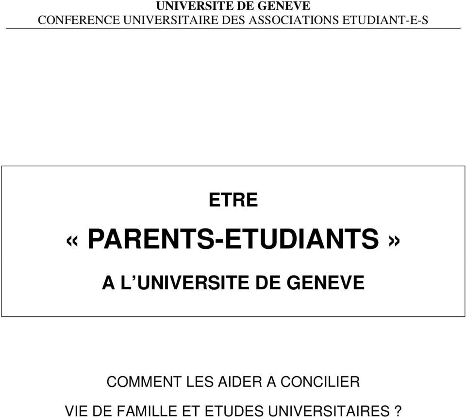 «PARENTS-ETUDIANTS» A L UNIVERSITE DE GENEVE