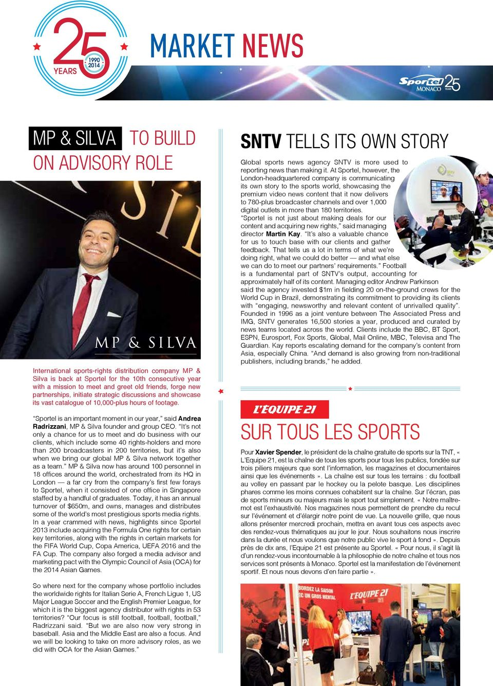 Sportel is an important moment in our year, said Andrea Radrizzani, MP & Silva founder and group CEO.