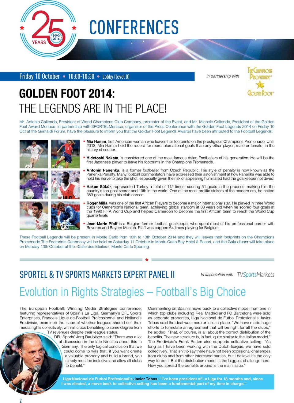 Michele Caliendo, President of the Golden Foot Award Monaco, in partnership with SPORTELMonaco, organizer of the Press Conference with the Golden Foot Legends 2014 on Friday 10 Oct at the Grimaldi