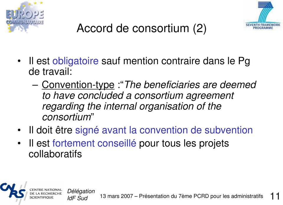 agreement regarding the internal organisation of the consortium Il doit être signé