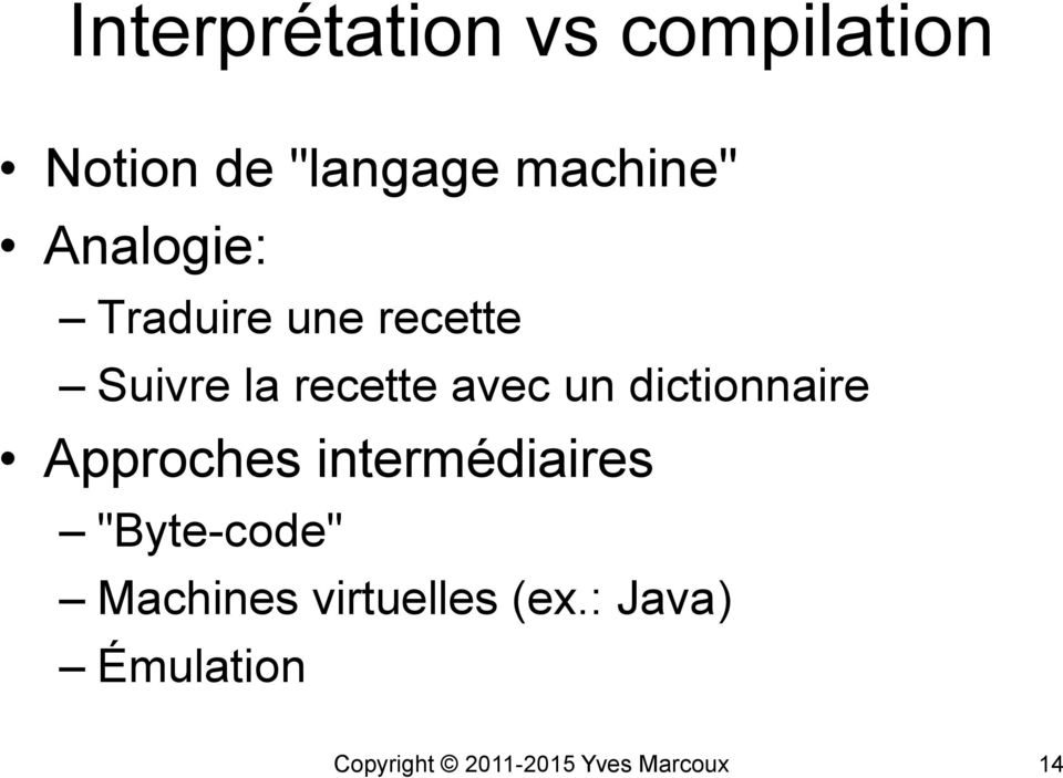 "dictionnaire Approches intermédiaires ""Byte-code"" Machines"