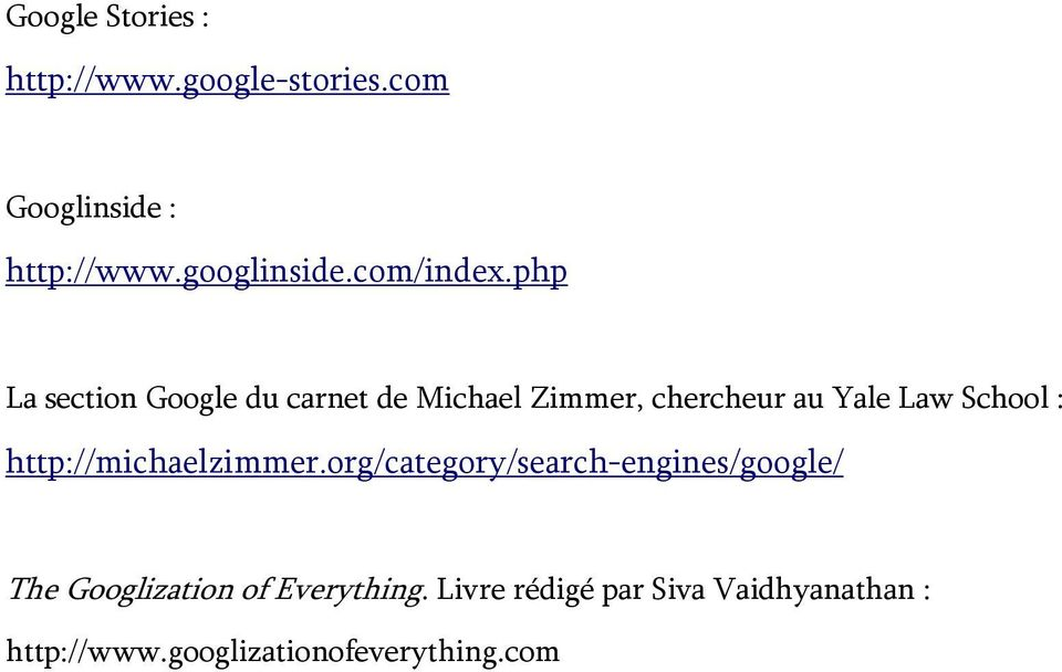 php La section Google du carnet de Michael Zimmer, chercheur au Yale Law School :