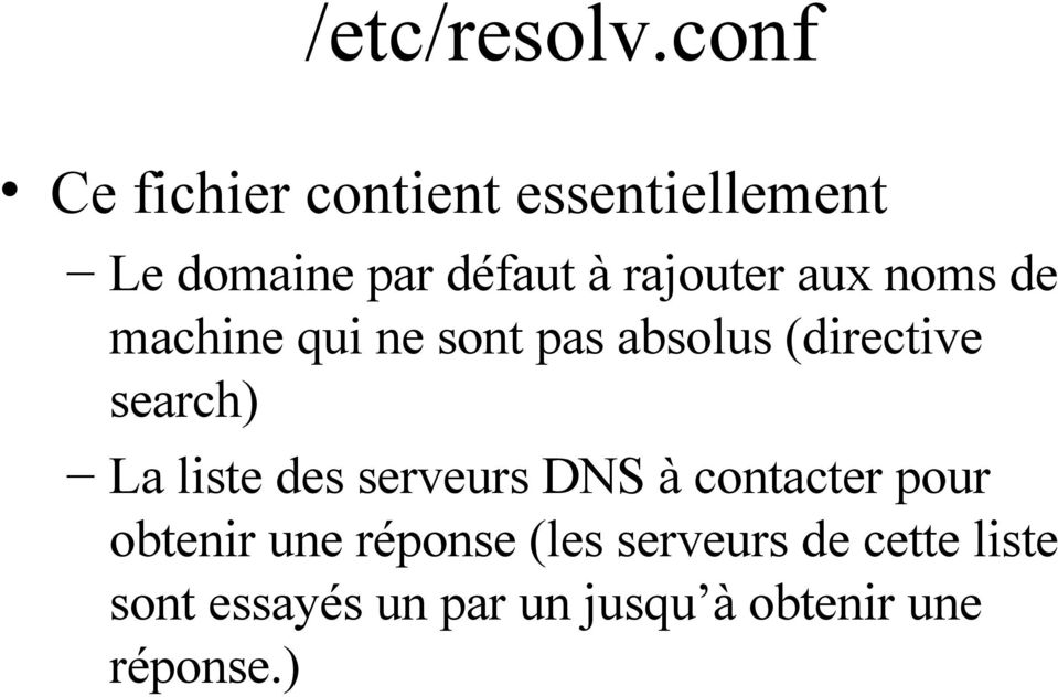 aux noms de machine qui ne sont pas absolus (directive search) La liste