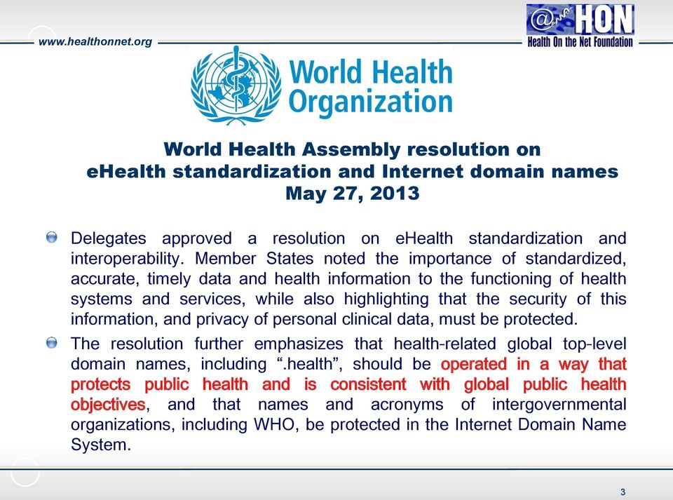 information, and privacy of personal clinical data, must be protected. The resolution further emphasizes that health-related global top-level domain names, including.