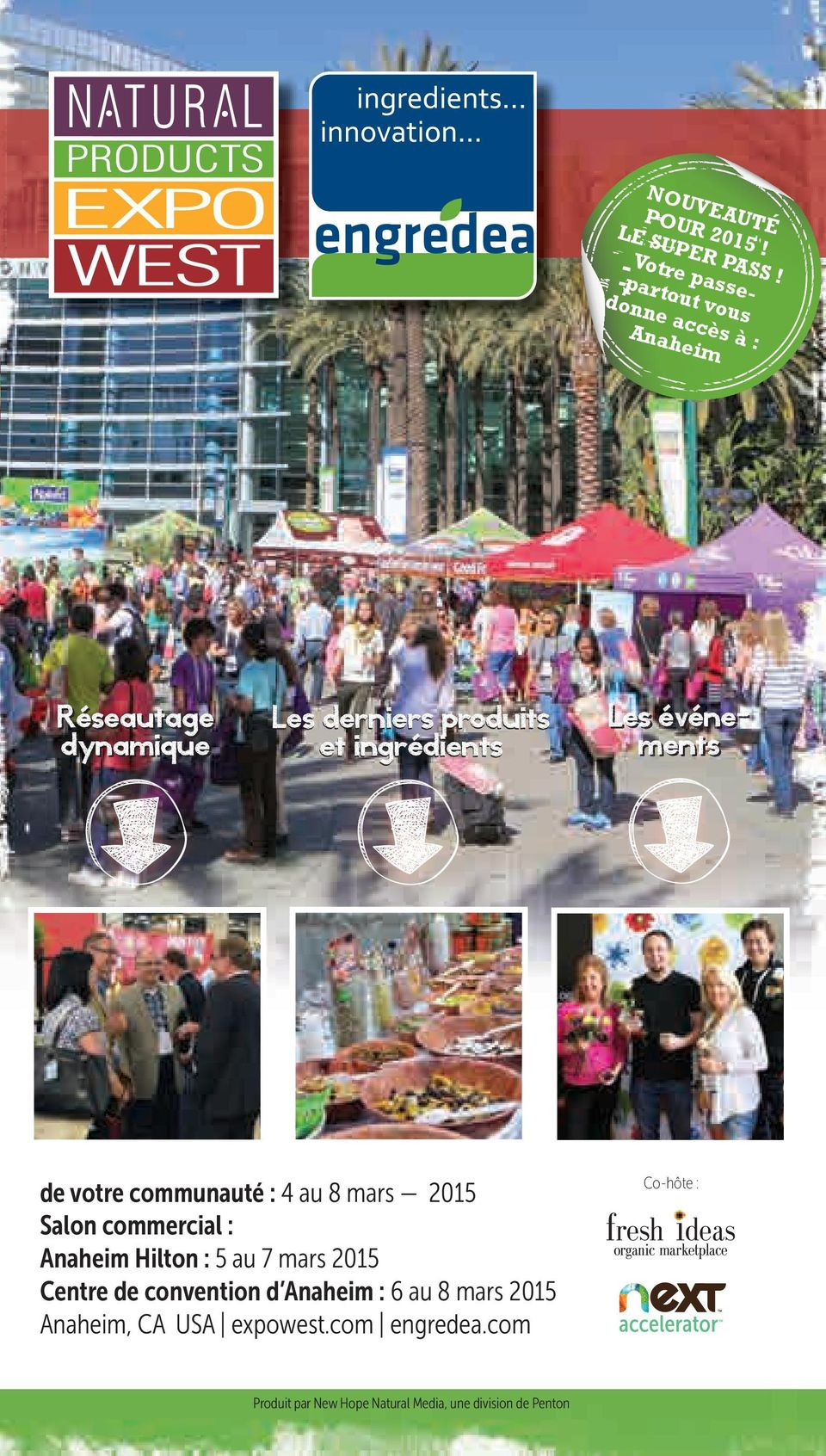 communauté : 4 au 8 mars 2015 Salon commercial : Anaheim Hilton : 5 au 7 mars 2015 Centre de convention d