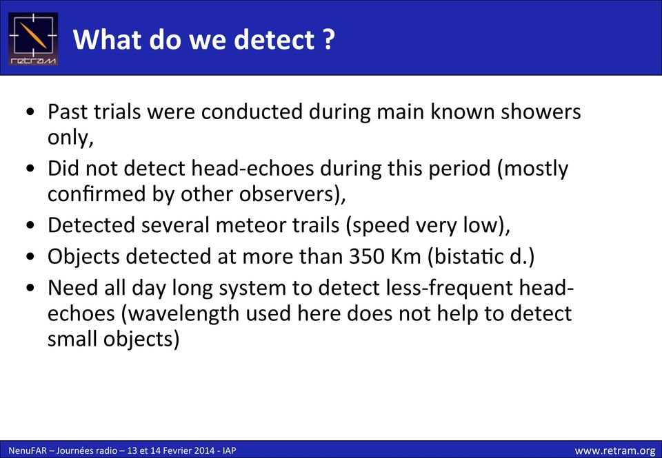 this period (mostly confirmed by other observers), Detected several meteor trails (speed very