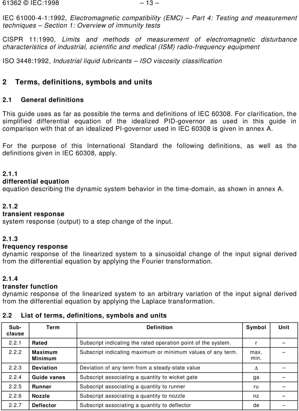 classification 2 Terms, definitions, symbols and units 2.1 General definitions This guide uses as far as possible the terms and definitions of IEC 60308.