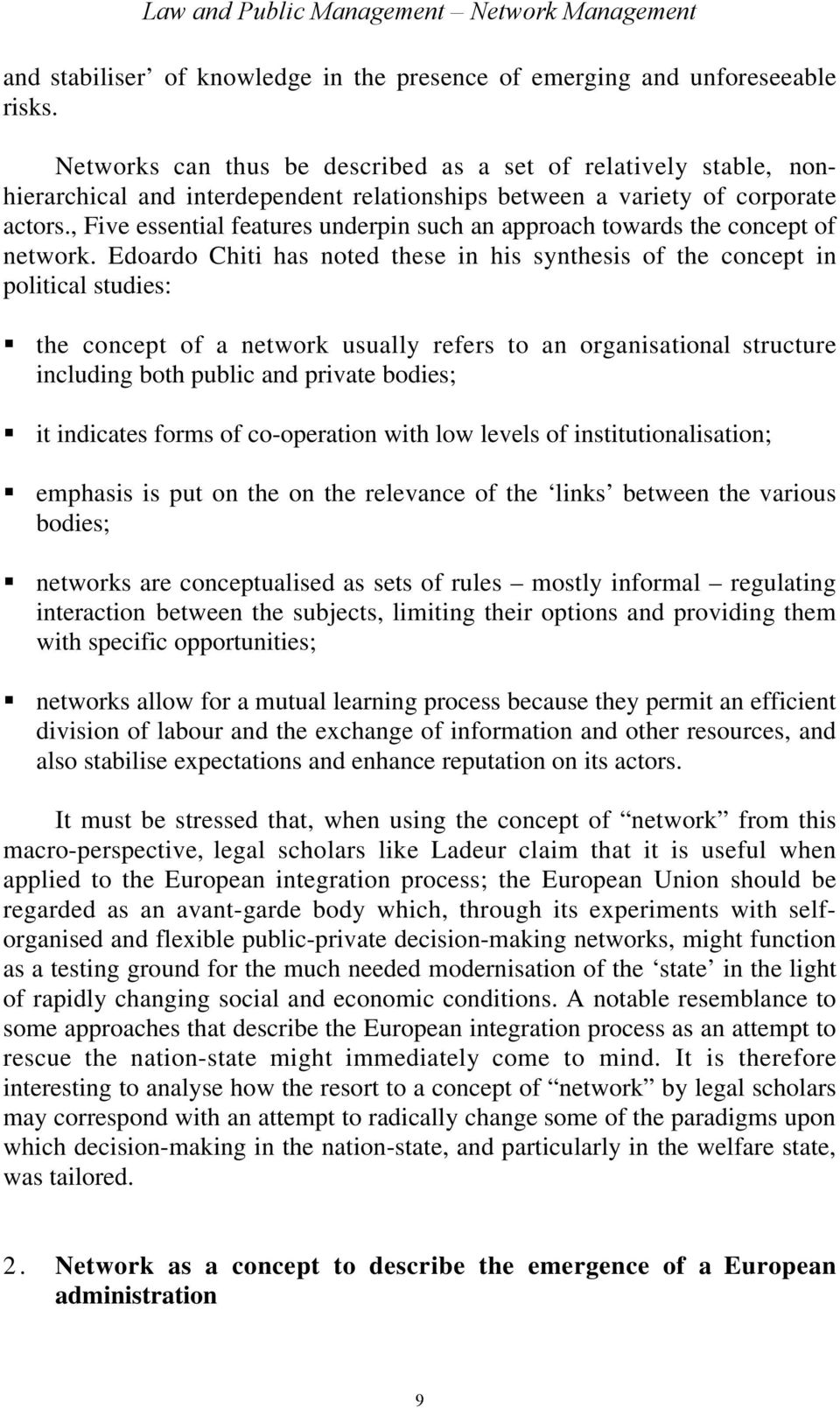 , Five essential features underpin such an approach towards the concept of network.