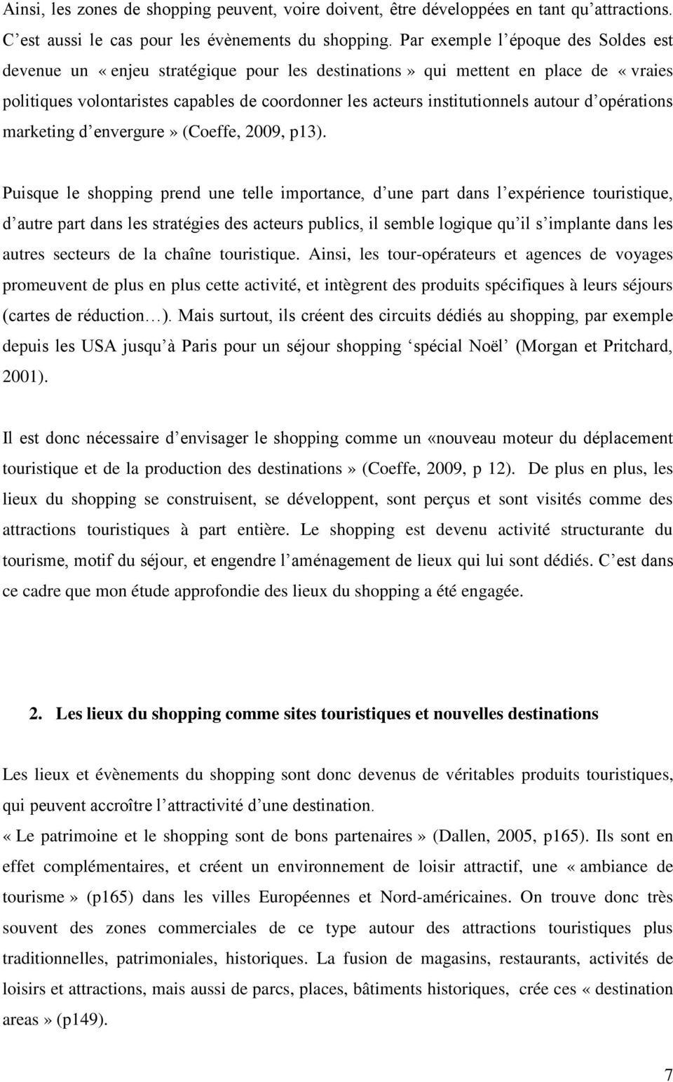 autour d opérations marketing d envergure» (Coeffe, 2009, p13).