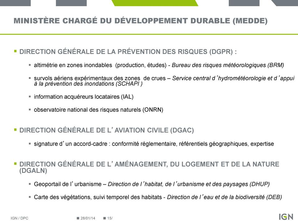 national des risques naturels (ONRN) DIRECTION GÉNÉRALE DE L AVIATION CIVILE (DGAC) signature d un accord-cadre : conformité réglementaire, référentiels géographiques, expertise DIRECTION GÉNÉRALE DE