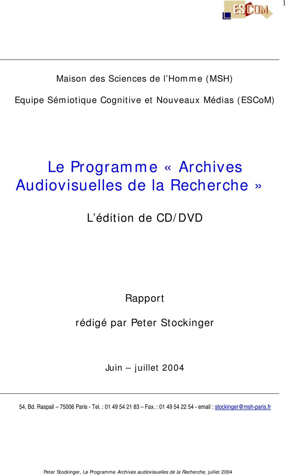 CD/DVD Rapport rédigé par Peter Stockinger Juin juillet 2004 54, Bd.