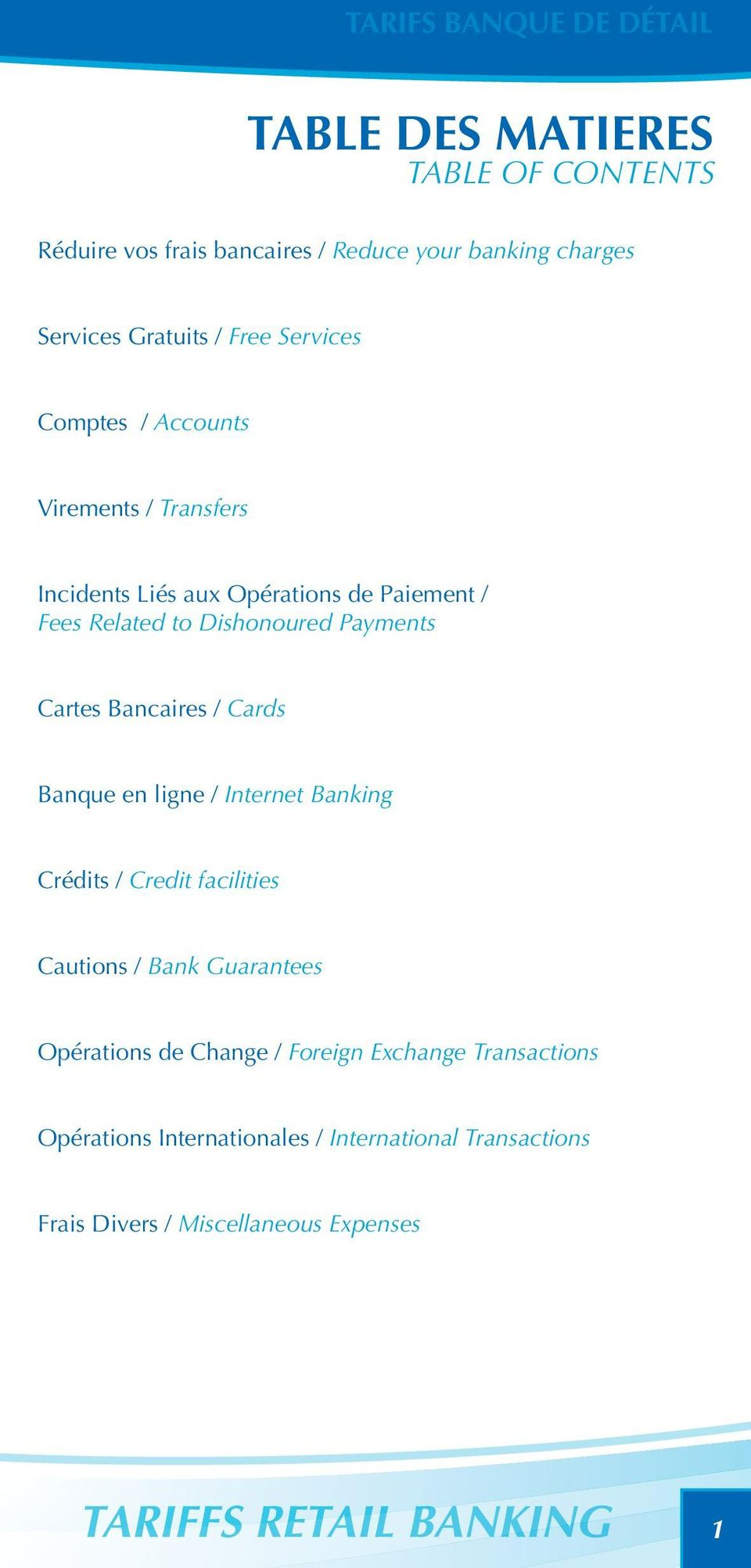 Bancaires / Cards Banque en ligne / Internet Banking Crédits / Credit facilities Cautions / Bank Guarantees Opérations de Change