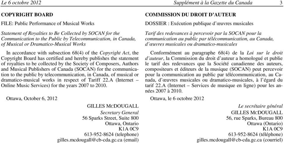 Act, the Copyright Board has certified and hereby publishes the statement of royalties to be collected by the Society of Composers, Authors and Musical Publishers of Canada (SOCAN) for the
