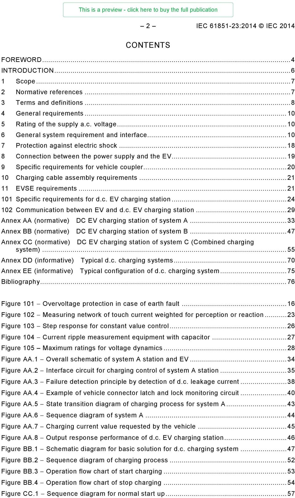 .. 20 10 Charging cable assembly requirements... 21 11 EVSE requirements... 21 101 Specific requirements for d.c. EV charging station... 24 102 Communication between EV and d.c. EV charging station... 29 Annex AA (normative) DC EV charging station of system A.