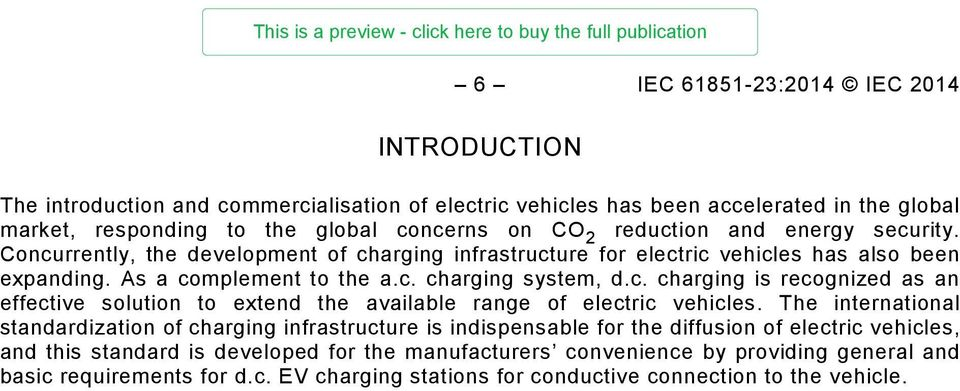 The international standardization of charging infrastructure is indispensable for the diffusion of electric vehicles, and this standard is developed for the manufacturers convenience by