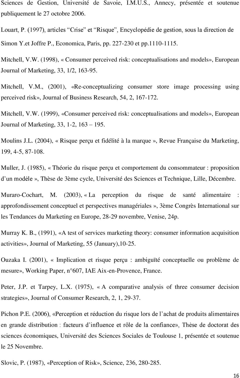 (1998), «Consumer perceived risk: conceptualisations and models», European Journal of Ma