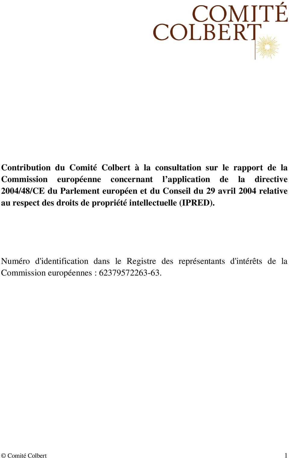 2004 relative au respect des droits de propriété intellectuelle (IPRED).