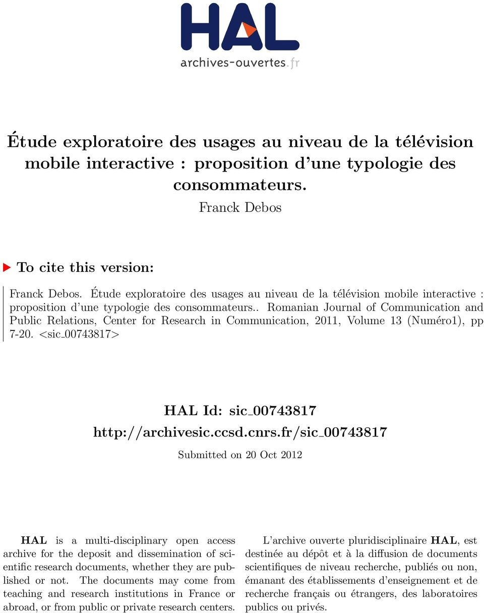 . Romanian Journal of Communication and Public Relations, Center for Research in Communication, 2011, Volume 13 (Numéro1), pp 7-20. <sic 00743817> HAL Id: sic 00743817 http://archivesic.ccsd.cnrs.