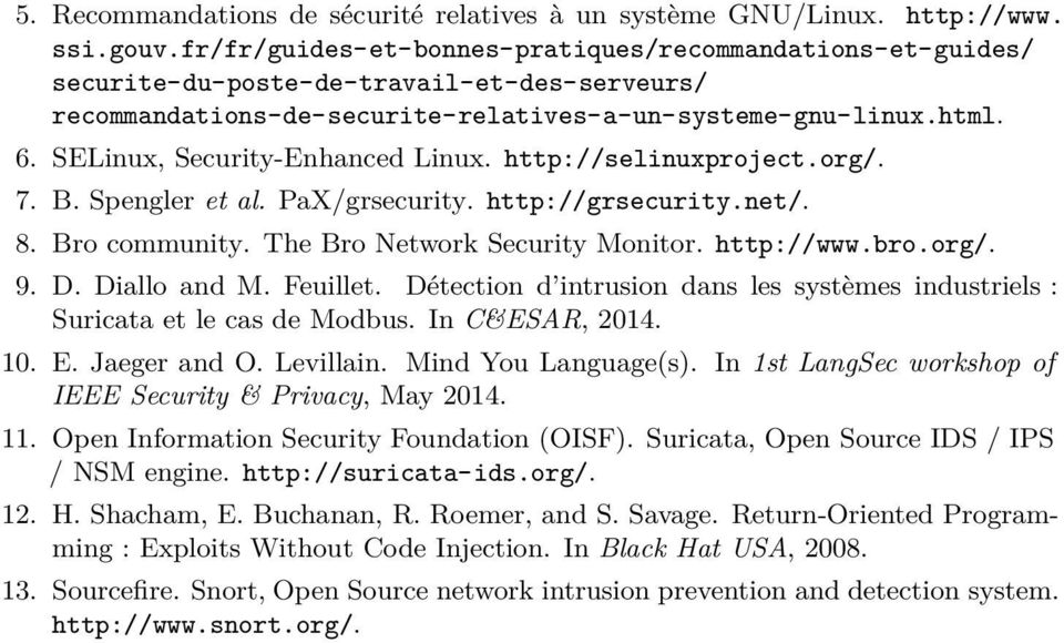SELinux, Security-Enhanced Linux. http://selinuxproject.org/. 7. B. Spengler et al. PaX/grsecurity. http://grsecurity.net/. 8. Bro community. The Bro Network Security Monitor. http://www.bro.org/. 9.