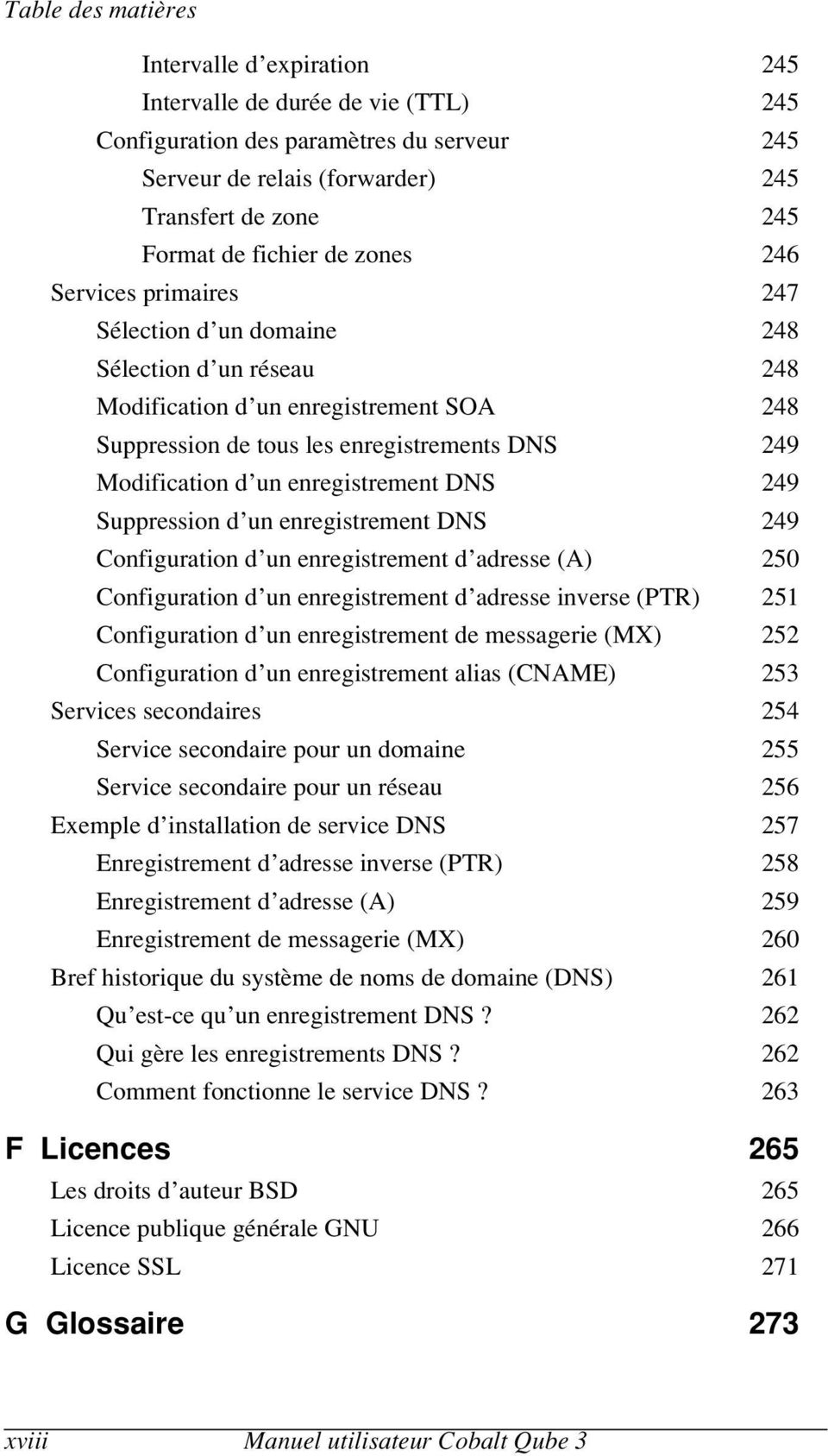 d un enregistrement DNS 249 Suppression d un enregistrement DNS 249 Configuration d un enregistrement d adresse (A) 250 Configuration d un enregistrement d adresse inverse (PTR) 251 Configuration d